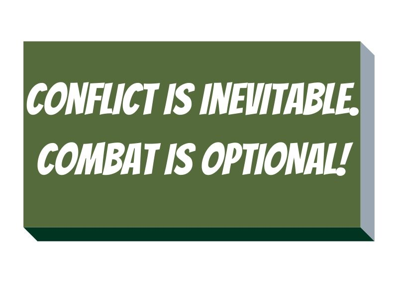 Refrigerator magnet which says Conflict is inevitable. Combat is optional